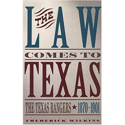 Law Comes To Texas The Rangers